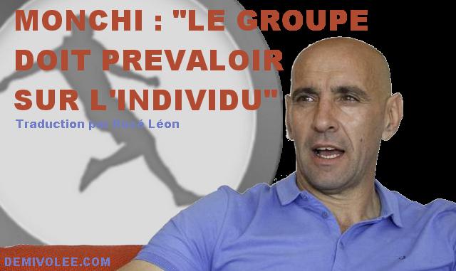 """Monchi : """"Le groupe doit prévaloir sur l'individu"""""""