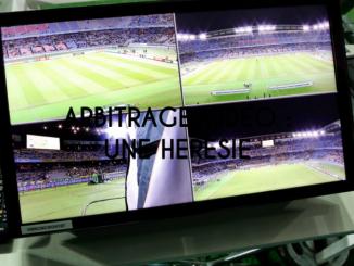 Arbitrage vidéo, une hérésie