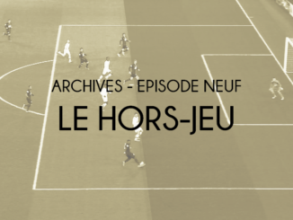 Archives - Episode nArchives - Épisode neuf - Le hors-jeueuf - Le hors-jeu