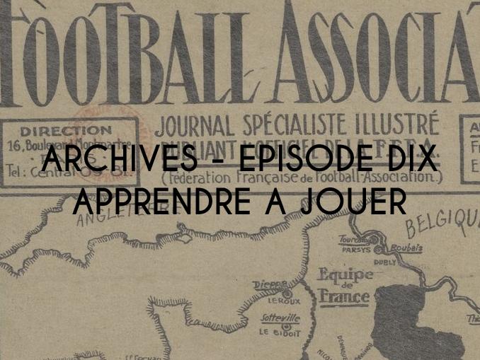 Football - Archives - Episode dix - Apprendre à jouer