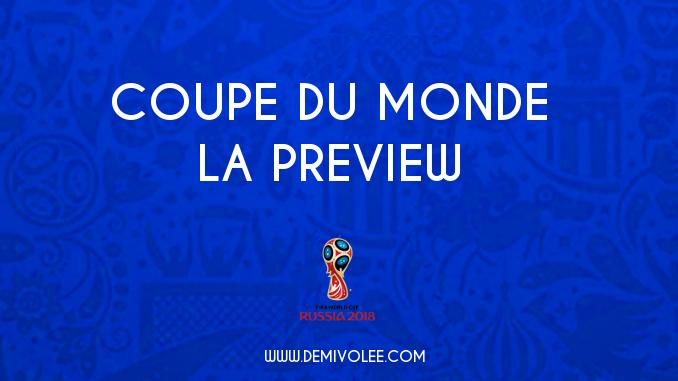 La Preview du La Preview du Mondial !Mondial !